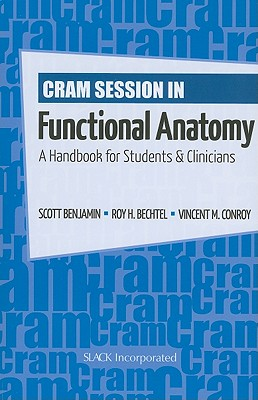 Cram Session in Funcational Anatomy By Benjamin, Scott/ Bechtel, Roy H./ Conroy, Vincent M.